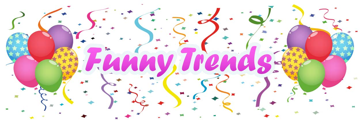 Funny Trends